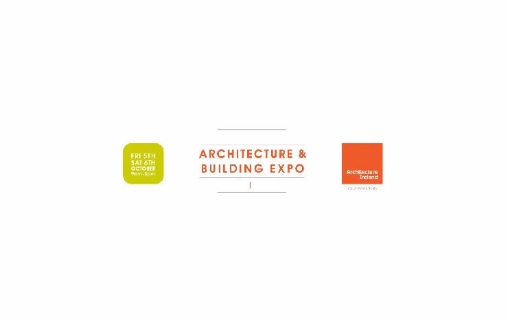 OCTOBER 5-6 RDS DUBLIN - Architecture and Building EXPO